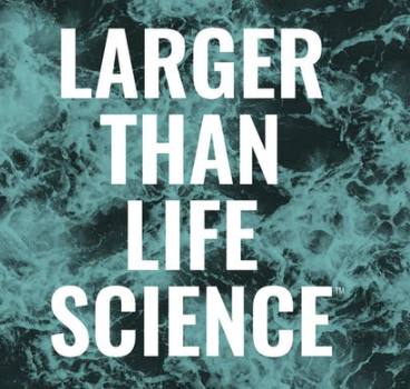 larger than life science
