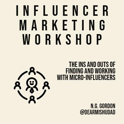 Influencer Marketing Seminar: A (Free) Workshop with Dear Mishu's Dad