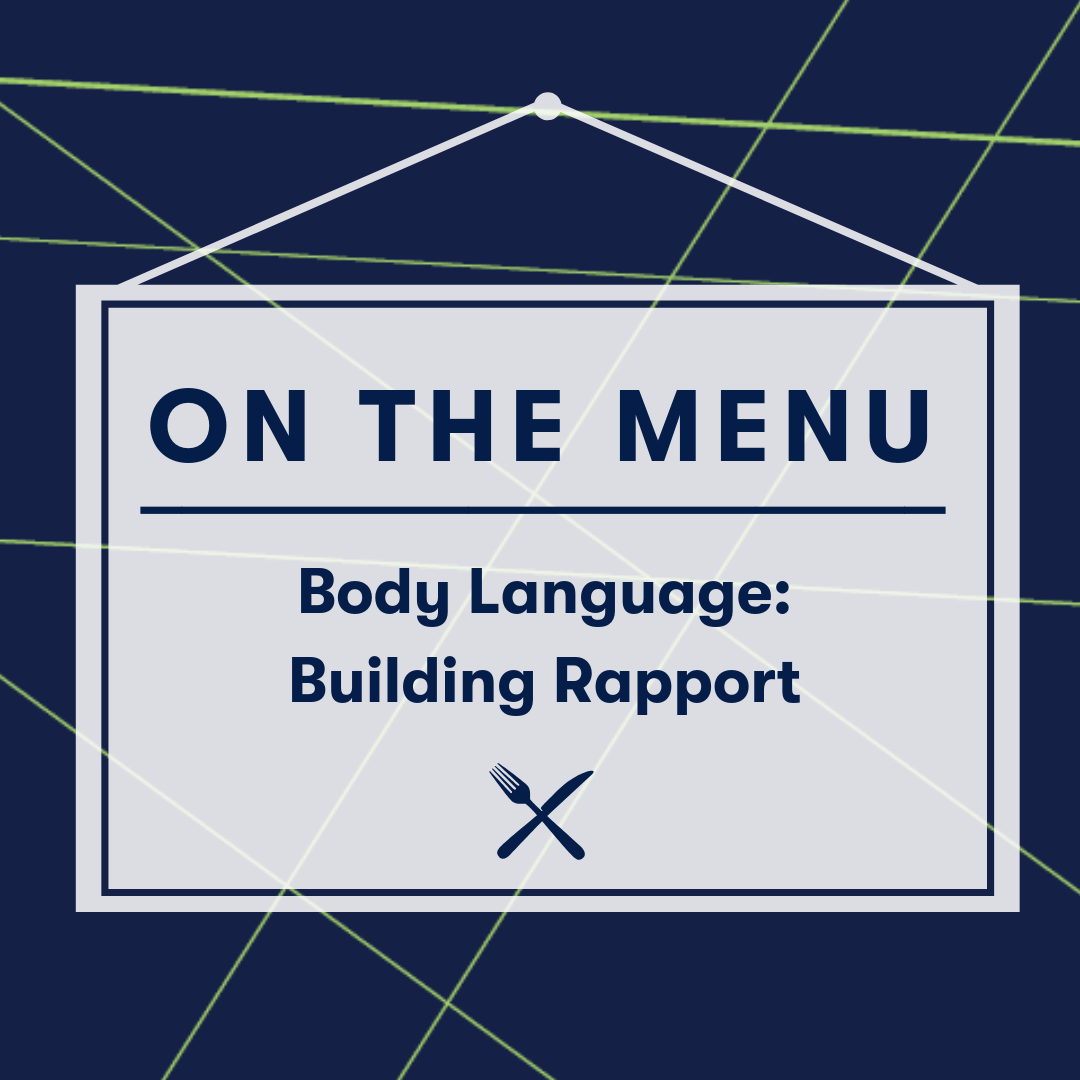 On the Menu: Body Language. Building Rapport