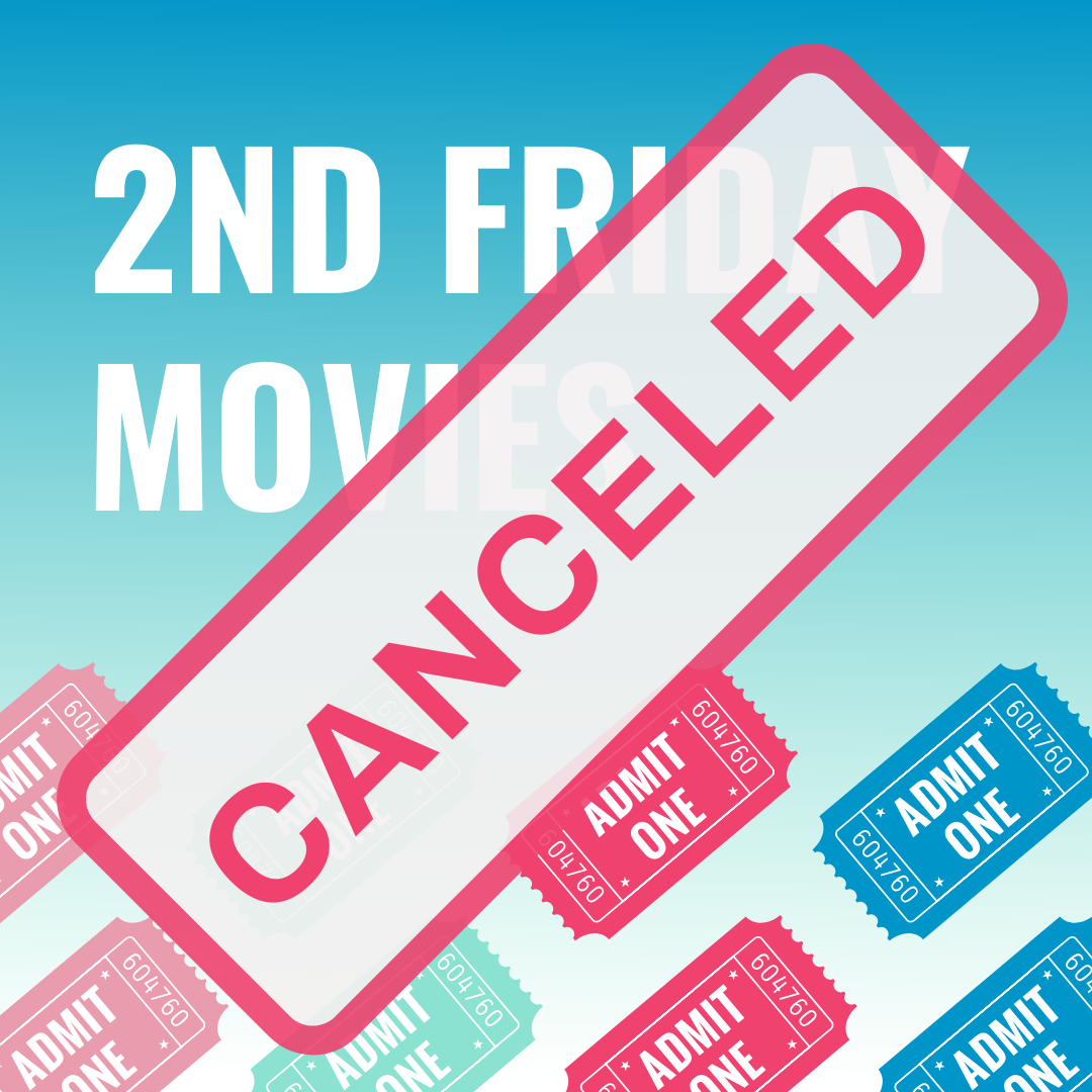 Cancelled 2nd Friday Movie