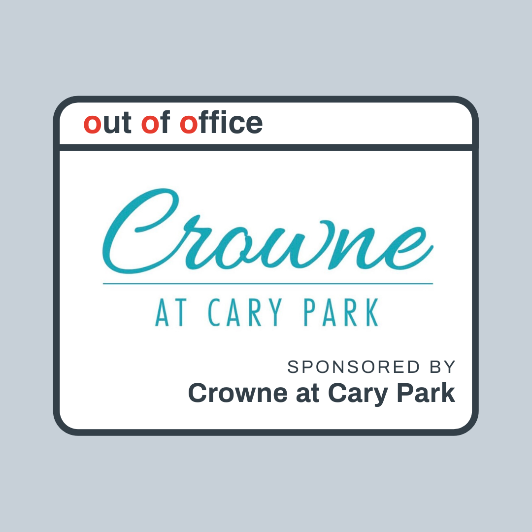 Out Of Office sponsored by Crowne at Cary Park
