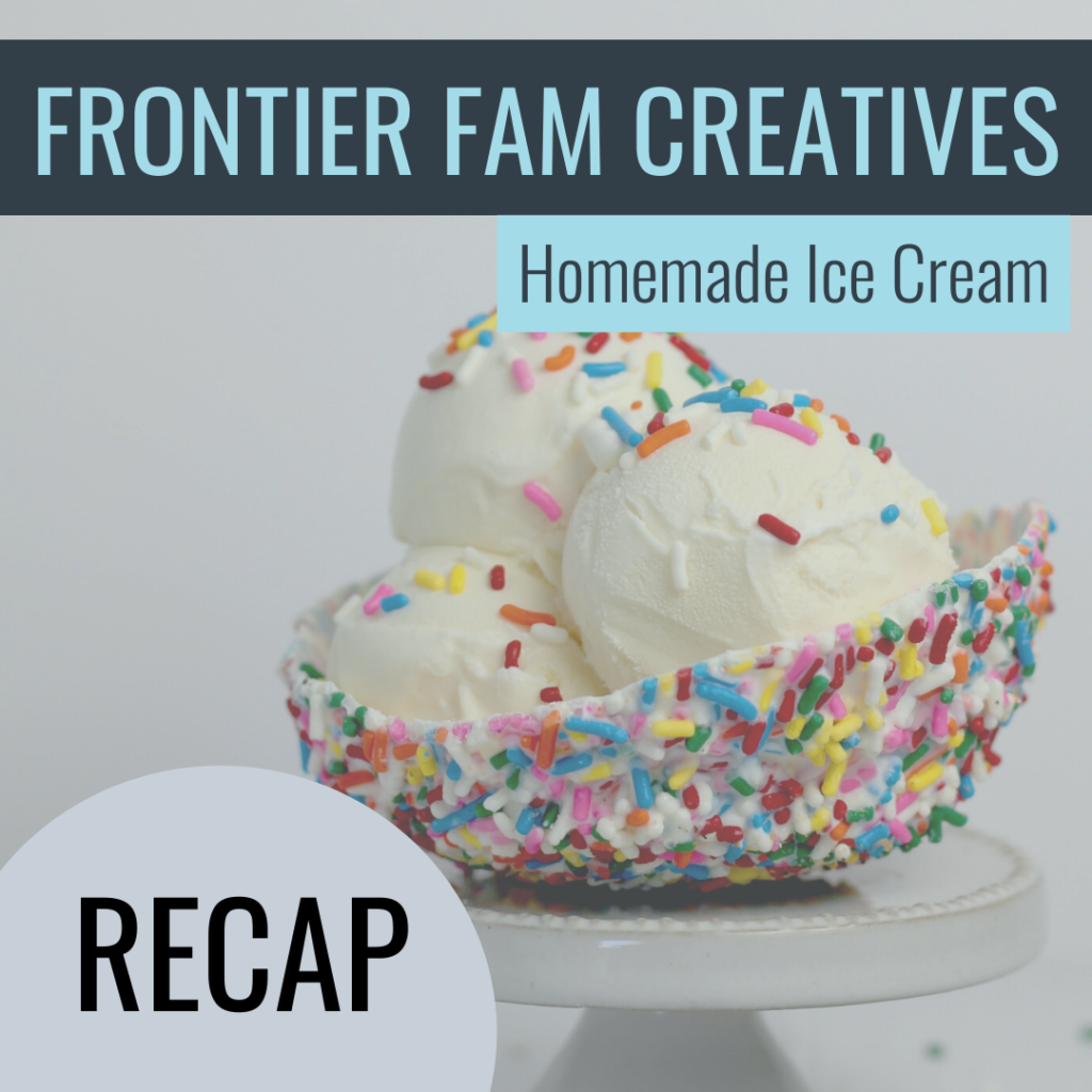 Frontier Fam Homemade Ice Cream Recap