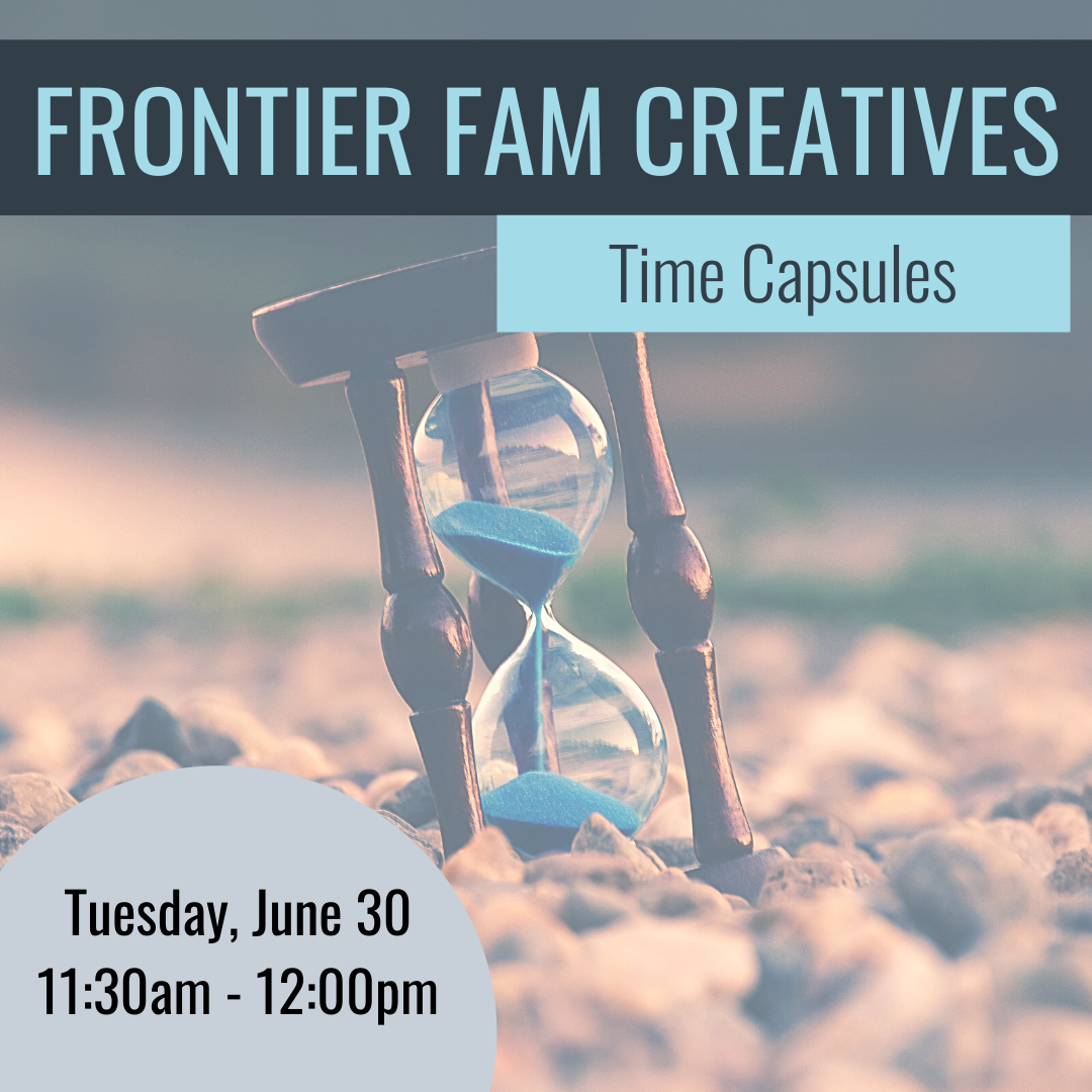 FrontierFam Creatives - Time Capsule