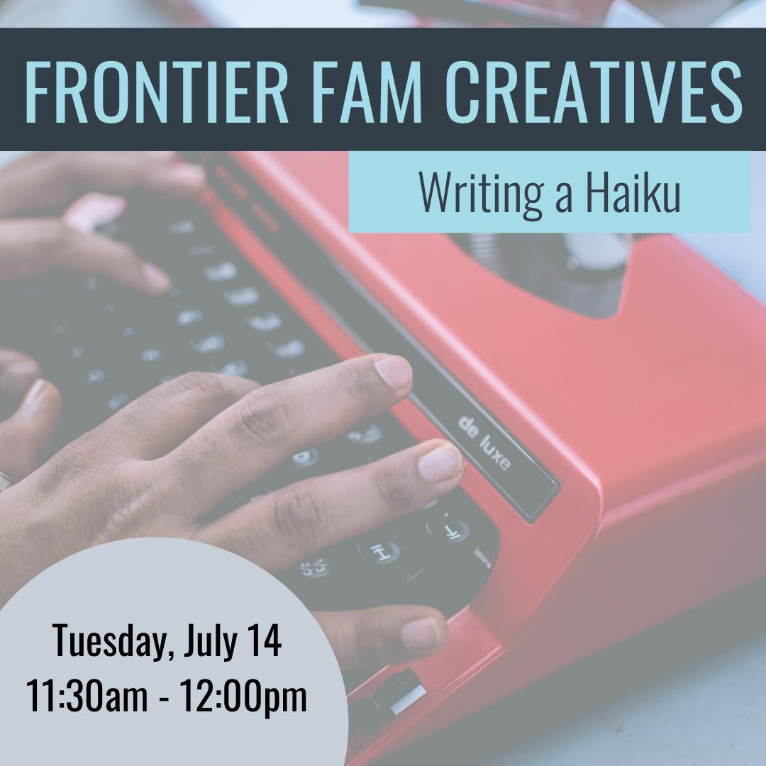 Frontier Fam Creatives: Writing a Haiku