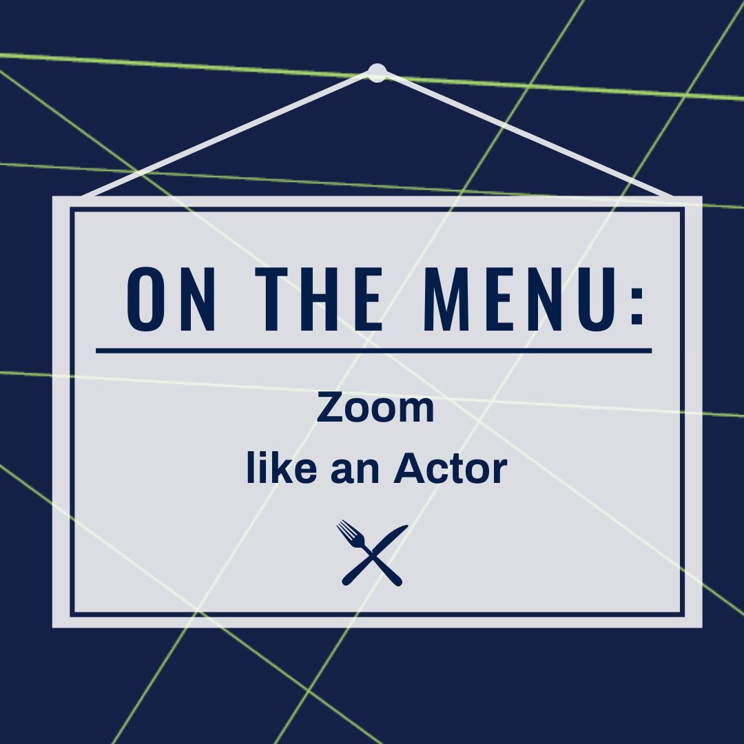 zoom like an actor