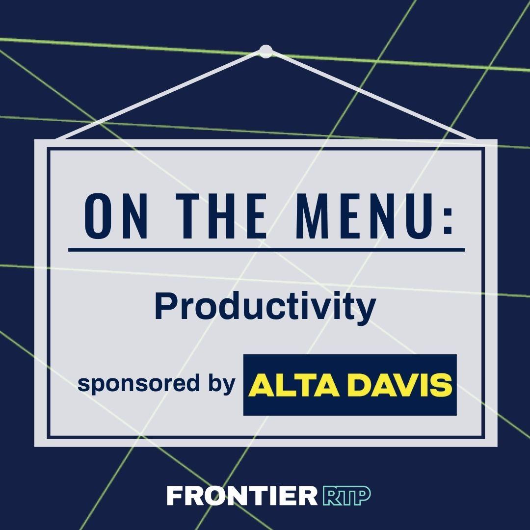 On the Menu: Productivity Sponsored by Alta Davis
